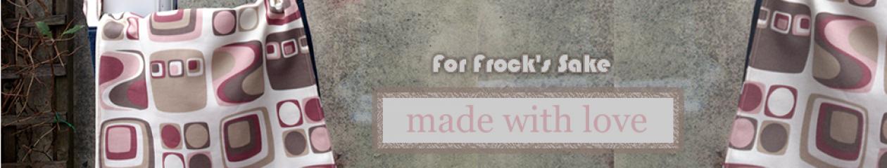 For Frock's Sake!